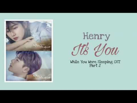 [ENG SUB] Henry (헨리) - It's You (While You Were Sleeping OST Part 2)Lyrics (Han/Rom/Eng)