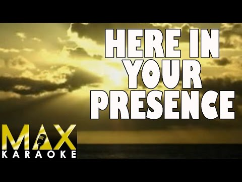 Here In Your Presence (Praise Song Karaoke Version)