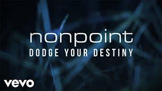 Baixar Nonpoint - Dodge Your Destiny (Lyric Video)