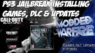 (EP 3) PS3 Jailbreak: Installing PS3 Games, DLC & Updates