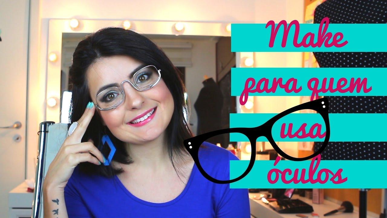 Maquiagem para quem usa óculos - Linda atrás das lentes - YouTube 736c8e24c8