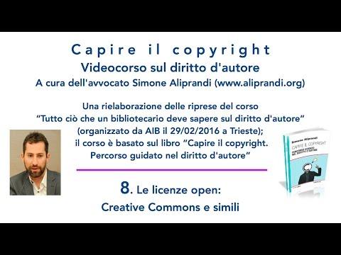 Videocorso sul diritto d'autore — 8. Le licenze open: Creative Commons e simili
