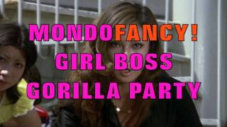 MONDOFANCY! GIRL BOSS GORILLA PARTY FRI. JUNE 12th