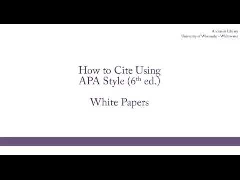 How To Cite Using APA Style (6th Ed.): White Papers
