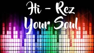 Hi-Rez - Your Soul (non copyrighted)