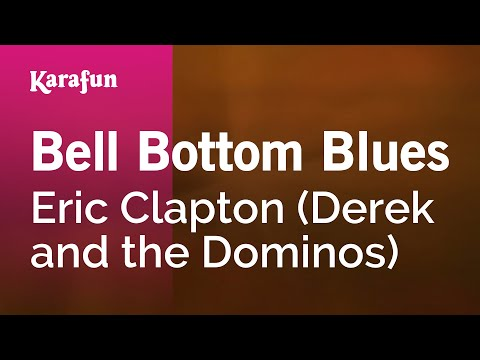 Karaoke Bell Bottom Blues - Eric Clapton *
