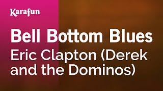 Karaoke Bell Bottom Blues - Eric Clapton *