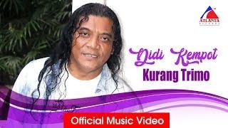 Didi Kempot - Kurang Trimo - Official Music Video