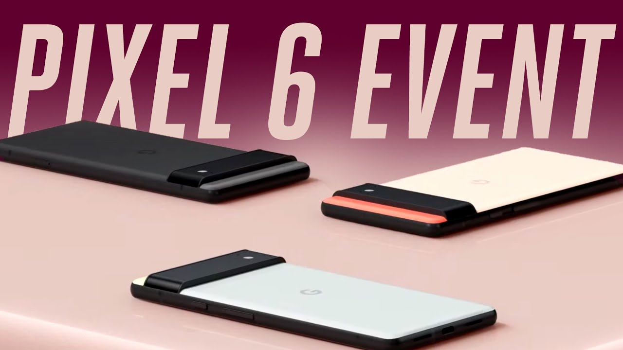 Google Pixel 6 Event In 12 Minutes