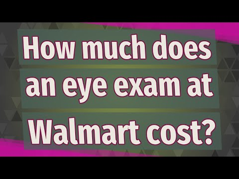 How Much Does An Eye Exam At Walmart Cost?
