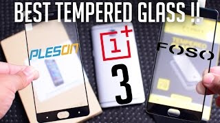 Oneplus 3/3T Best Full Tempered Glass - Pleson and Foso!