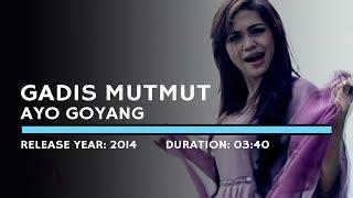 Gadis Mutmut - Ayo Goyang (Lyric)