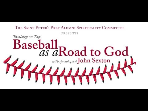 Theology on Tap: Baseball as a Road to God, with John Sexton
