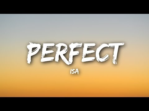 ISA - Perfect (Lyrics / Lyrics Video)