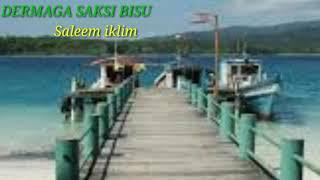 Saleem Iklim DERMAGA SAKSI BISU.  (lirik)