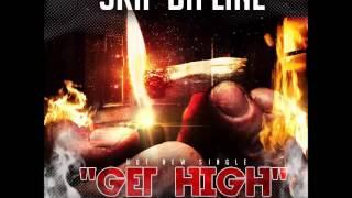 Skip Da Line - Get High - March 2015 | @GazaPriiinceEnt