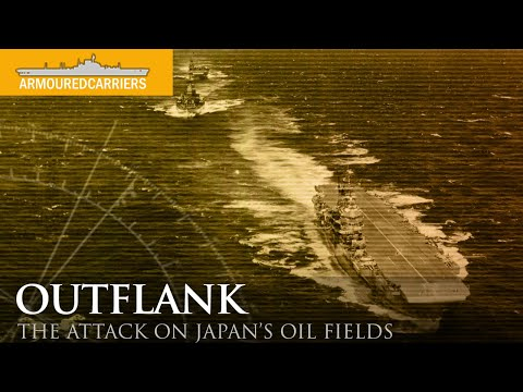 OUTFLANK: The forgotten attack on Japan's oilfields