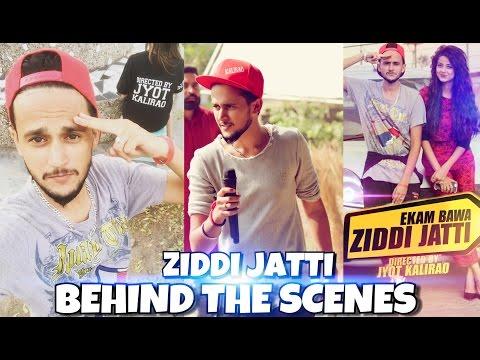 Making of Ziddi Jatti | Ekam Bawa | Director Jyot Kalirao 2016 | Crown Records