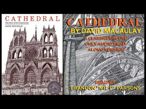 Cathedral: The Story of Its Construction (Read Aloud for World History Classes)