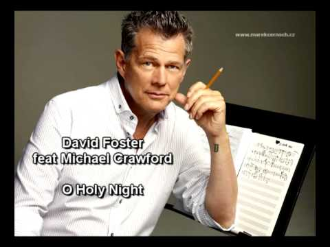 David Foster and Michael Crawford - O Holy Night