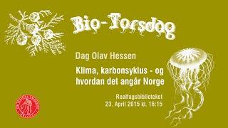 BIO-torsdag 04/15: «Klima, karbonsyklus - og hvordan det angår Norge» m/ Dag O. Hessen