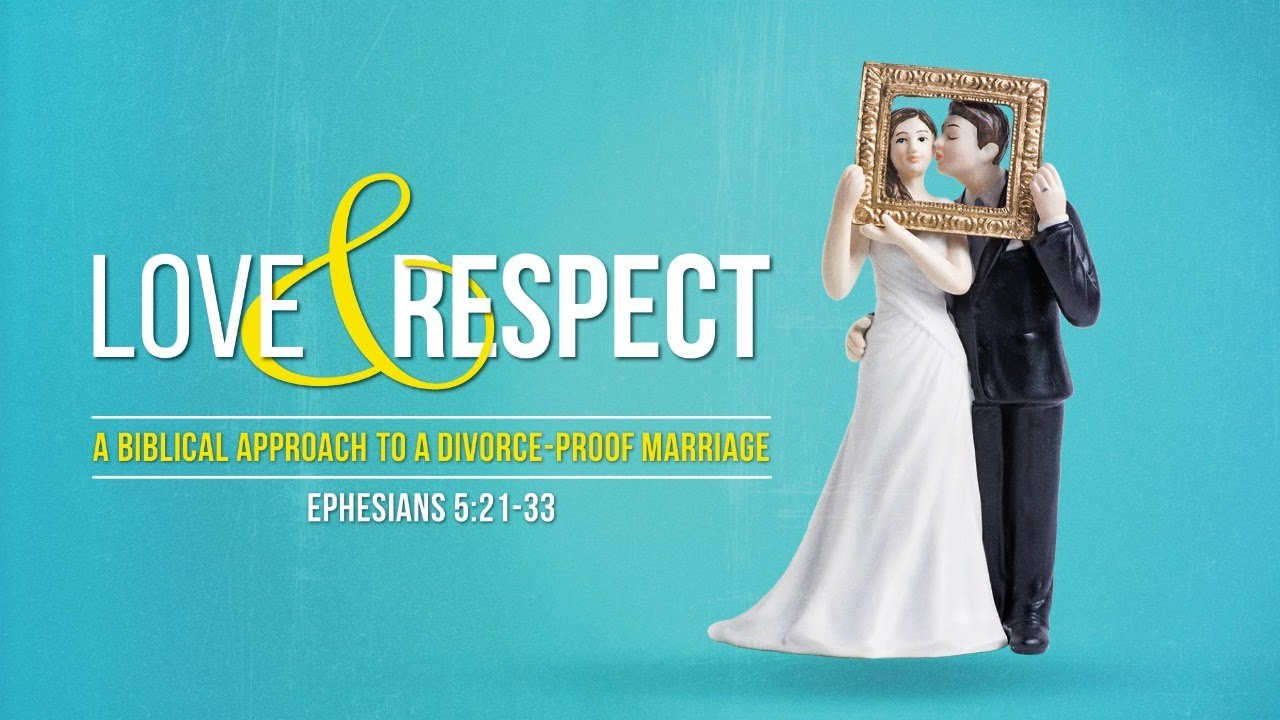 Love & Respect // Having A Biblical Approach To Marriage