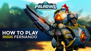 Paladins - How To Play - Fernando (The Ultimate Guide!)