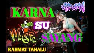 Gambar cover DJ KARNA SU SAYANG RAHMAT TAHALU
