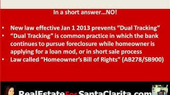 Can my bank foreclose while doing a loan modification or short sale?Dual Tracking Laws Say No