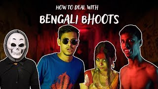 How To Deal With Bengali Bhoots | The Bong Guy