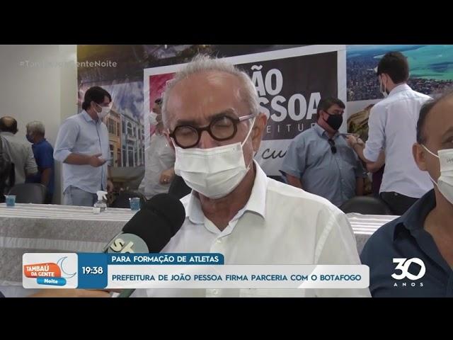 Prefeitura de João Pessoa firma parceria com o Botafogo -   Tambaú da Gente Noite