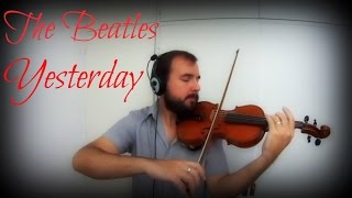 The Beatles Yesterday - Violin Arrangement for Nostalgic Moments!