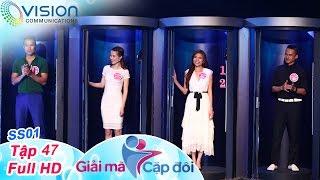 Giải Mã Cặp Đôi - Tập 47 | 22/08/2016 | Lương Thế Thành - Thúy Diễm | Quang Hòa - Lan Hương