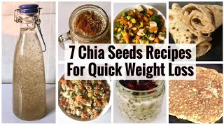 7 Healthy Chia Seeds Recipes | Weight Loss | How to use Chia seeds | Breakfast to Dinner Recipes