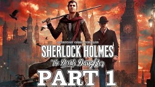 "Sherlock Holmes: The Devil's Daughter - Let's Play - Part 1 - ""Prey Tell"" 