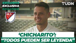 """'Chicharito' Hernández: """"Todos pueden ser leyenda de su vida""""' I TUDN"""