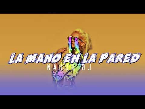 LA MANO EN LA PARED ✘ NAHUU DJ