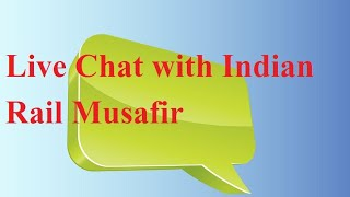 Live Chat With Indian Rail Musafir. Day#3 thumbnail