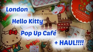 London Hello Kitty Pop Up Café + HAUL!!!