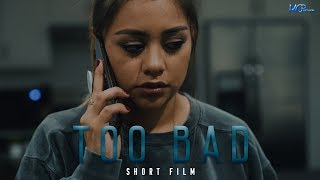 Too Bad (2019) - Short Film