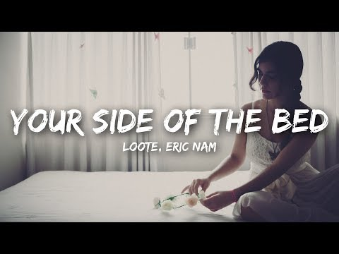 Loote, Eric Nam - Your Side Of The Bed (Lyrics) Mp3