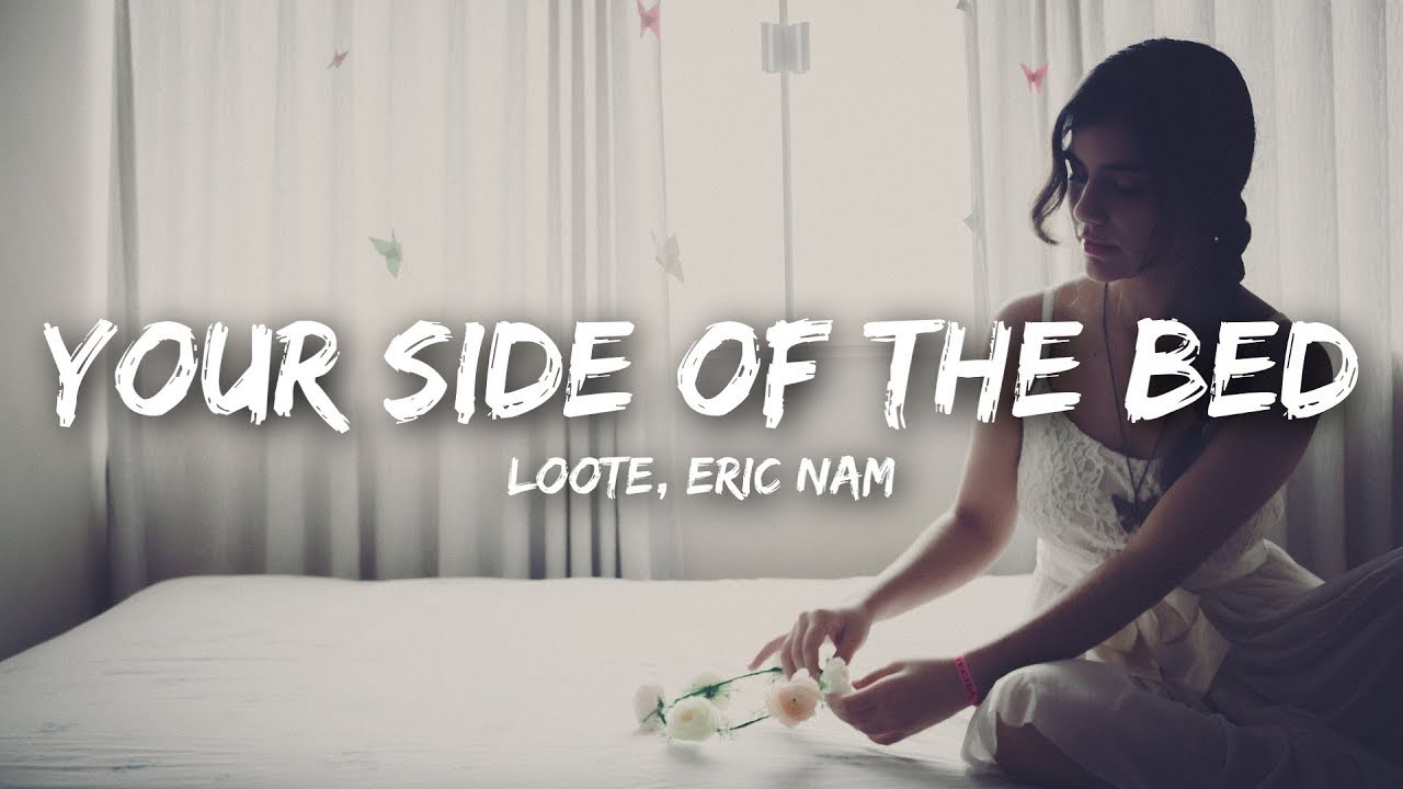 loote eric nam your side of the bed lyrics youtube. Black Bedroom Furniture Sets. Home Design Ideas