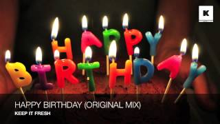 Happy Birthday (Original Mix) - Keep It Fresh