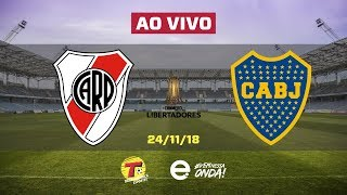 River Plate X Boca Juniors Ao Vivo | 24-11-2018 | Final Libertadores