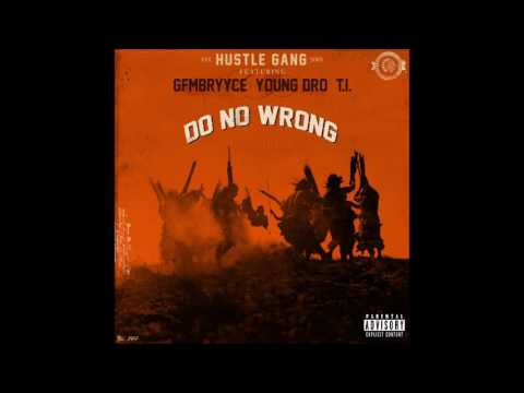 Hustle Gang (feat. GFMBRYYCE, Young Dro & T.I.) - Do No Wrong (Clean)