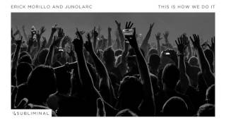Erick Morillo and Junolarc - This Is How We Do It