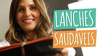 LANCHES SAUDÁVEIS | Para Levar Para Escola