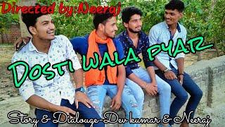 Dosti Wala Pyar ||Royal Smartboy||