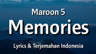 Maroon 5 - Memories (Lyrics & Terjemahan Indonesia)