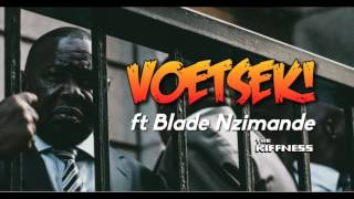 """The Kiffness - """"VOETSEK!"""" ft Blade Nzimande"""